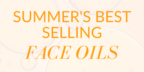 summer's best selling face oils