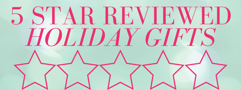 5 star reviewed holiday gifts