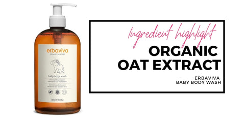 ingredient highlight: organic oat extract. featuring baby body wash from erbaviva