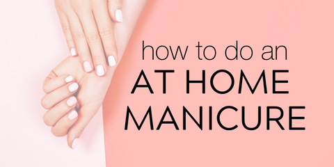 how to do an at home manicure