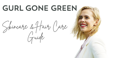 gurl gone green skincare and hair care guide