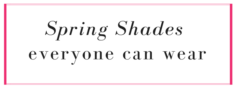 spring shades everyone can wear