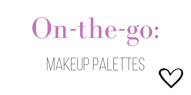 on-the-go: makeup palettes