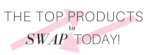the top products to swap today
