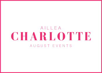 aillea charlotte august events