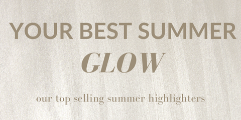 your best summer glow. our top selling summer highlighters