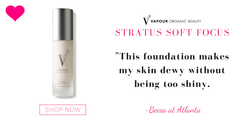 "stratus soft focus from vapour organic beauty. ""this foundation makes my skin dewy without being too shiny."" -Becca at Atlanta"