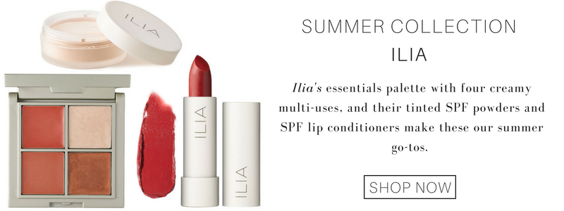summer collection from ilia: ilia's essentials palette with four creamy multi-uses, and their tinted spf powders and spf lip conditioners make these our summer go-tos.