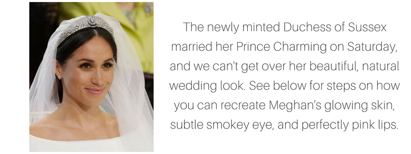 The newly minted Duchess of Sussex married her Prince Charming on Saturday, and we can't get over her beautiful, natural wedding look. See below for steps on how you can recreate Meghan's glowing skin, subtle smokey eye, and perfectly pink lips.