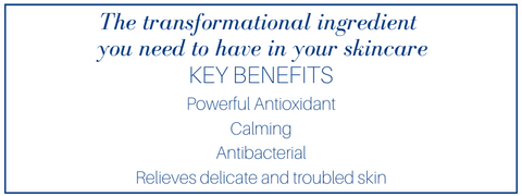 The transformational ingredient you need to have in your skincare. Key benefits: powerful antioxidant, calming, antibacterial, relieves delicate and troubled skin.