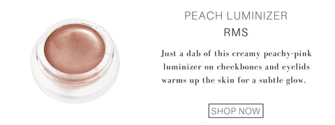 peach luminizer from rms: just a dab of this creamy peachy pink luminizer on cheekbones and eyelids warms up the skin for a subtle glow.