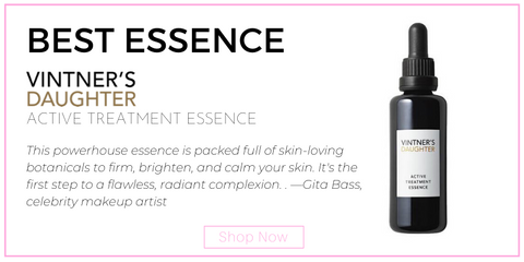 "best essence: vintner's daughter active treatment essence. ""This powerhouse essence is packed full of skin-loving botanicals to firm, brighten, and calm your skin. It's the first step to a flawless, radiant complexion."" —Gita Bass, celebrity makeup artist"
