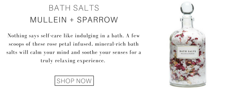 bath salts from mullein and sparrow: nothing says self care like indulging in a bath. a few scoops of these rose petals infused, mineral rich bath salts will calm your mind and soothe your sense for a truly relaxing experience.
