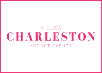 aillea charleston august events