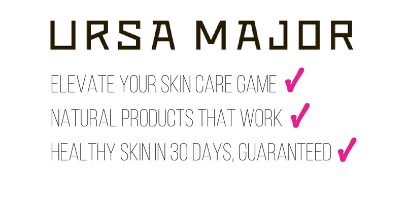ursa major: elevate your skin care game, natural products that work, healthy skin in 30 days, guaranteed