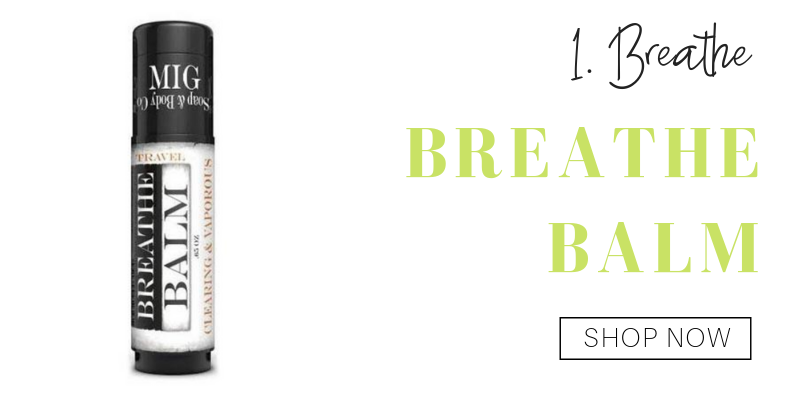 1. breathe: breathe balm from MIG