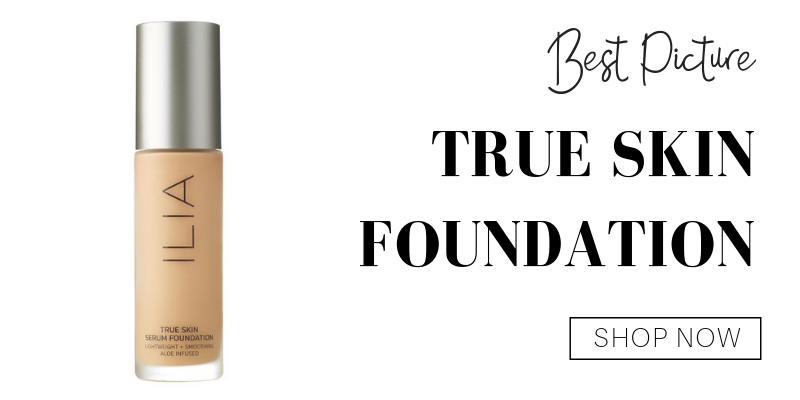 best picture: true skin foundation from ilia