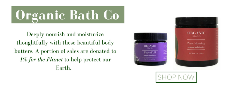 organic bath co: deeply nourish and moisturize thoughtfully with these beautiful body butters. a portion of sales are donated to 1% for the planet to help protect our earth.