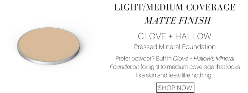light/medium coverage matte finish: clove and hallow pressed mineral foundation. prefer powder? buff in clove and hallow's mineral foundation for light to medium coverage that looks like skin and feels like nothing.