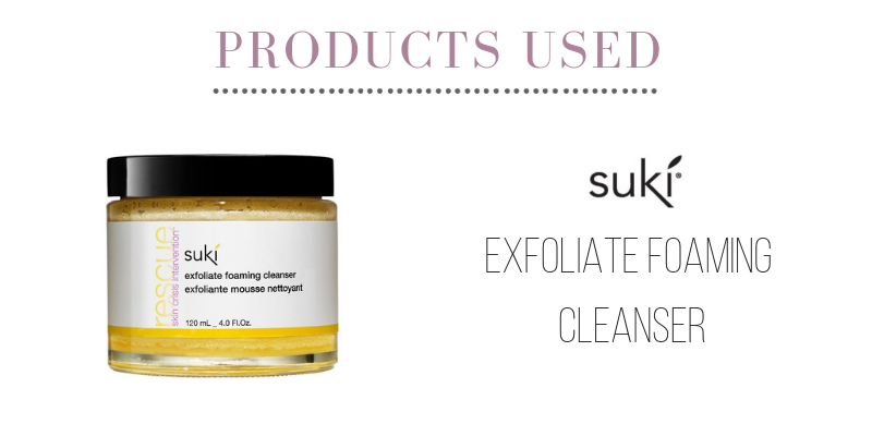 products used, suki exfoliate foaming cleanser
