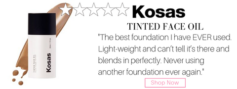 "kosas tinted face oil. ""the best foundation I have EVER used. light-weight and can't tell it's there and blends in perfectly. never using another foundation ever again."""