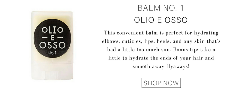 balm no. 1 from olio e osso: this convenient balm is perfect for hydrating elbows, cuticles, lips, heels, and any skin that's had a little too much sun. bonus tip: take a little to hydrate the ends of your hair and smooth away flyaways!