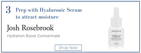 Use Josh Rosebrook Hyaluronic for Deep Hydration