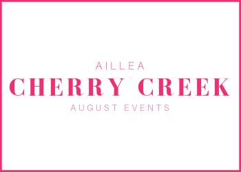 aillea cherry creek august events