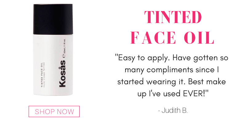 "tinted facial oil from kosas. ""easy to apply. have gotten so many compliments since I started wearing it. best make up I've used ever!""-Judith B."