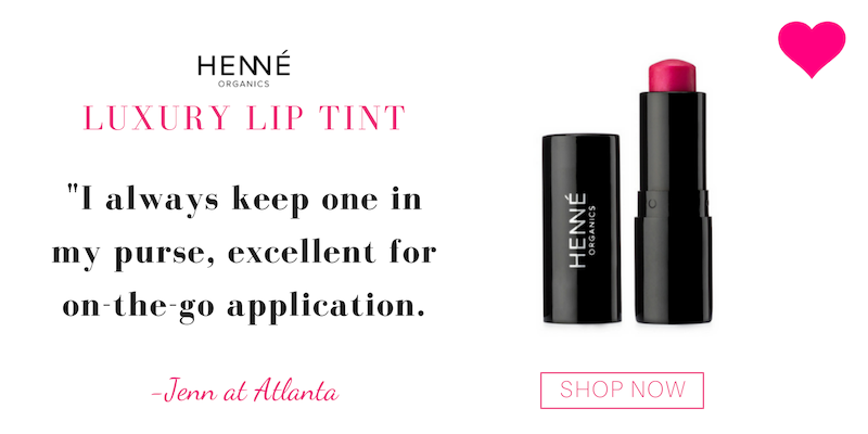 "luxury lip tint from henné organics. ""I always keep one in my purse, excellent for on-the-go application."" -jenn at atlanta"