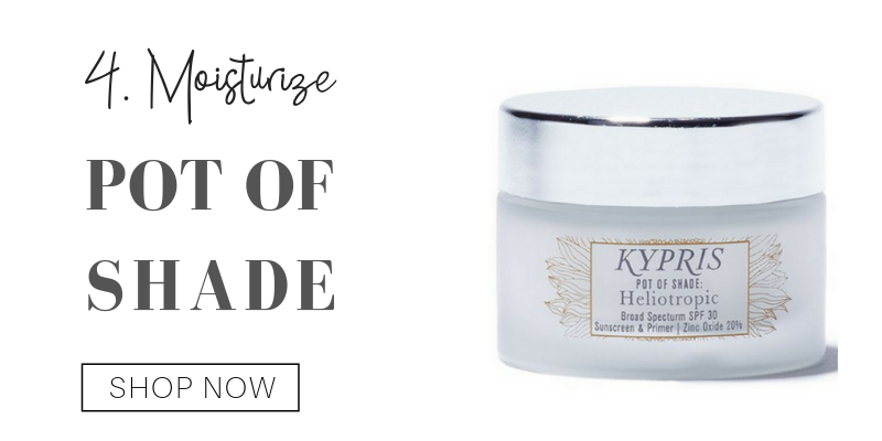 4. moisturize: pot of shade from kypris