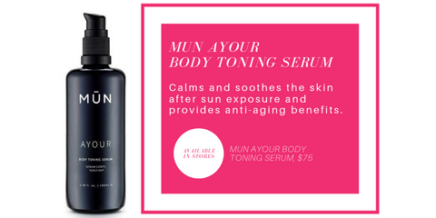 MUN Ayour body toning serum. calms and soothes the skin after sun exposure and provides anti aging benefits.