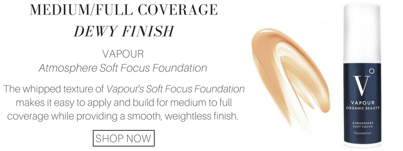 medium/full coverage dewy finish: vapour atmosphere soft focus foundation. the whipped texture of vapour's soft focus foundation makes it easy to apply and build for medium to full coverage while providing a smooth, weightless finish.