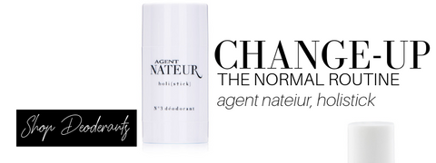 change-up the normal routine: agent nateur, holistick