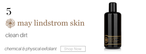 5. may lindstrom skin clean dirt. chemical and physical exfoliant