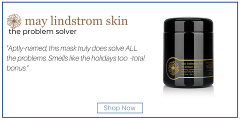 "may lindstrom skin the problem solver. ""Aptly-named, this mask truly does solve ALL the problems. Smells like the holidays too  -total bonus."""