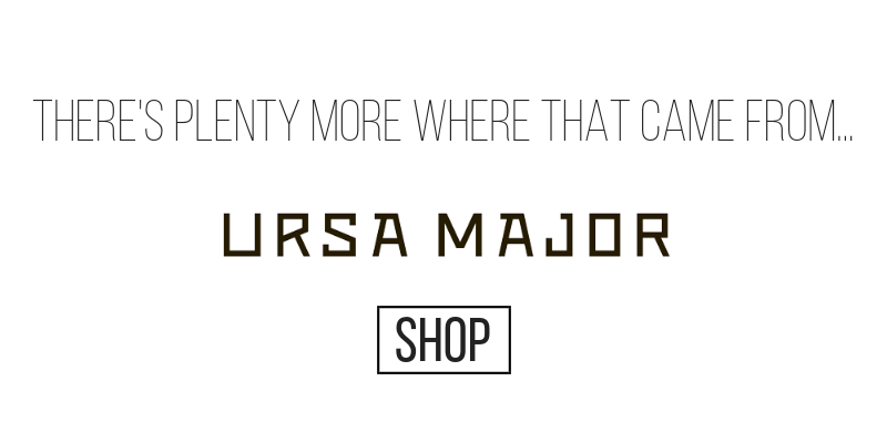 there's plenty more where that came from... shop ursa major