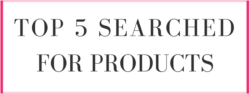top 5 searched for products