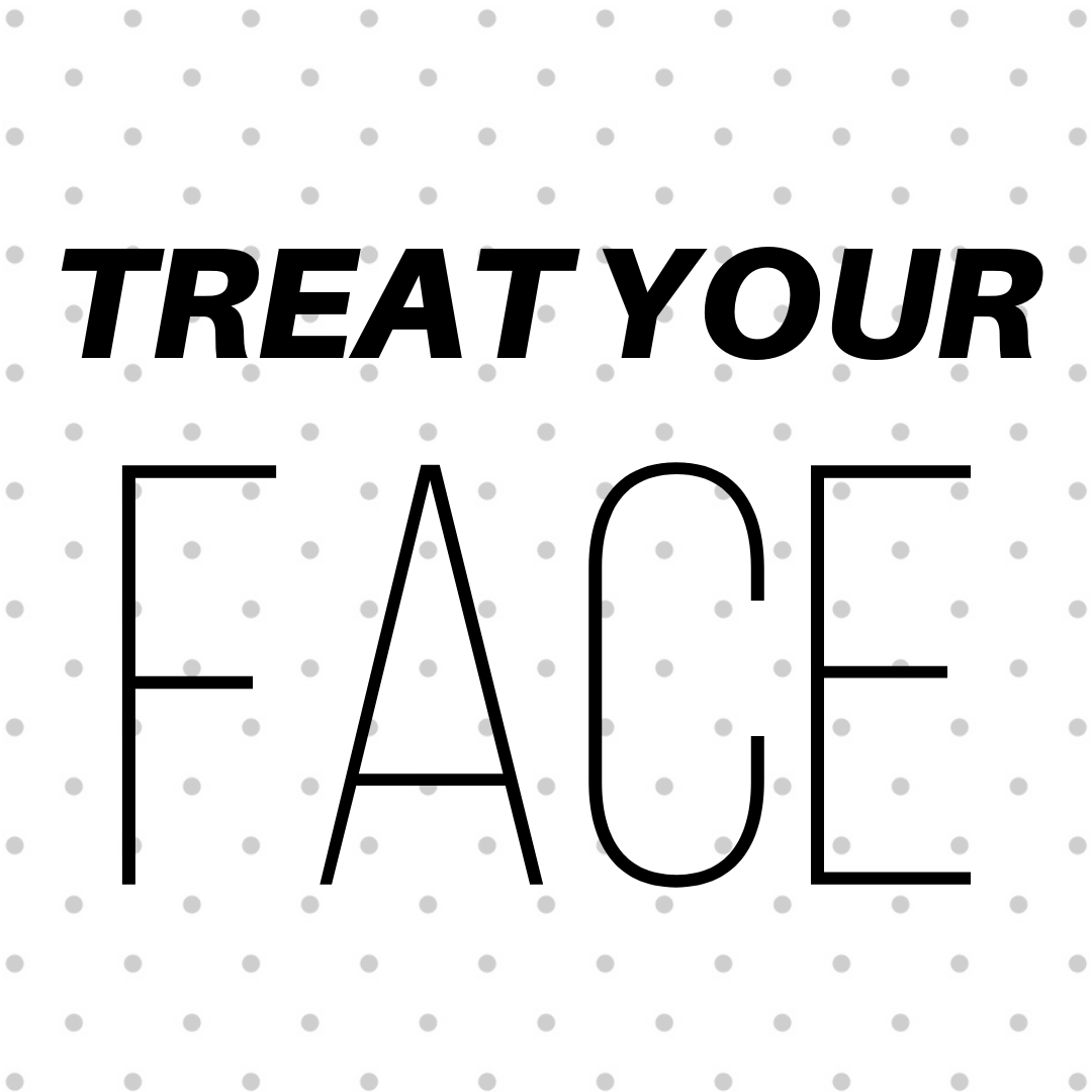 treat your face