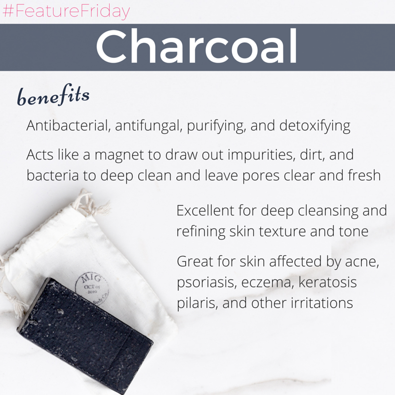 charcoal benefits: antibacterial, antifungal, purifying, and detoxifying. acts like a magnet to draw out impurities, dirt, and bacteria to deep clean and leave pores clear and fresh. excellent for deep cleansing and refining skin texture and tone. great for skin affected by acne, psoriasis, eczema, keratosis, pilaris, and other irritations.