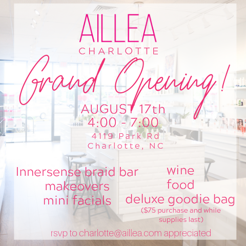 aillea charlotte grand opening! august 17th from 4:00-7:00. 4119 park road charlotte, nc.