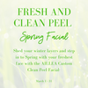 fresh and clean peel spring facial