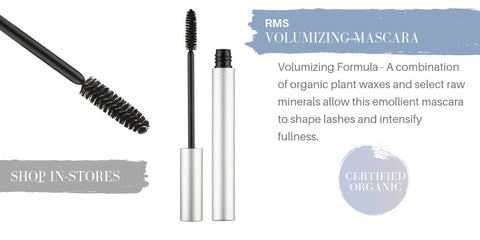 rms volumizing mascara (certified organic): volumizing formula - a combination of organic plant waxes and select raw minerals allow this emollient mascara to shape lashes and intensify fullness.