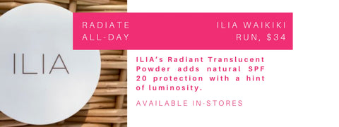 radiate all day: ilia waikiki run. ilia's radiant translucent powder adds natural spf 20 protection with a hint of luminosity.