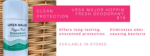 clean protection: ursa major hoppin' fresh deodorant. offers long-lasting, unscented protection. eliminates odor-causing bacteria