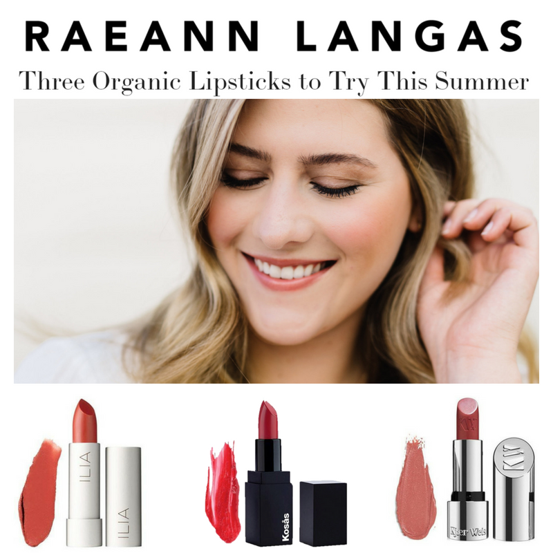three organic lipsticks to try this summer. article by Raeann Langas