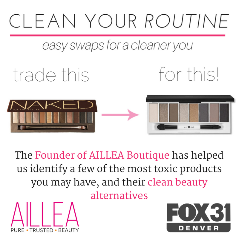 clean your routine: easy swaps for a cleaner you. from fox31 denver. the founder of aillea boutique has helped us identify a few of the most toxic products you may have, and their clean beauty alternatives