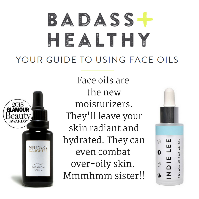 your guide to using face oils. article by badass and healthy. face oils are the new moisturizers. they'll leave your skin radiant and hydrated. they can even combat over-oily skin. Mmmhmm sister!!