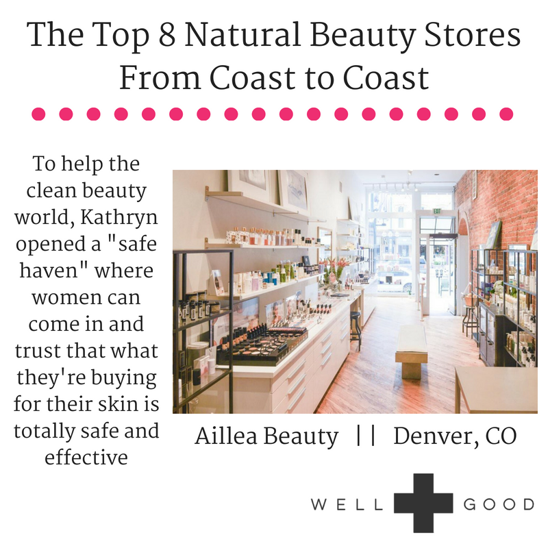 "the top 8 natural beauty stores from coast to coast. article from well and good. To help the clean beauty world, Kathryn opened a ""safe haven"" where women can come in and trust that what they're buying for their skin is totally safe and effective."