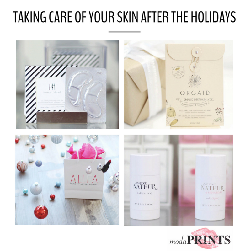 taking care of your skin after the holidays by modaprints